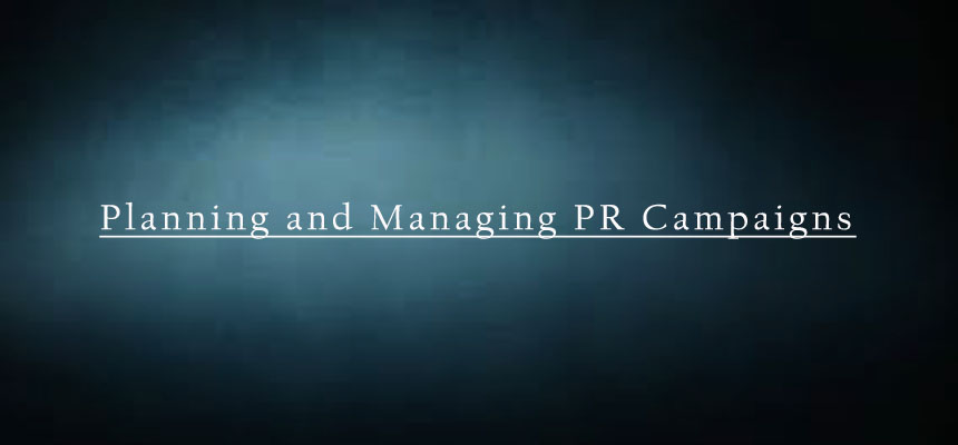 Planning and Managing PR Campaigns