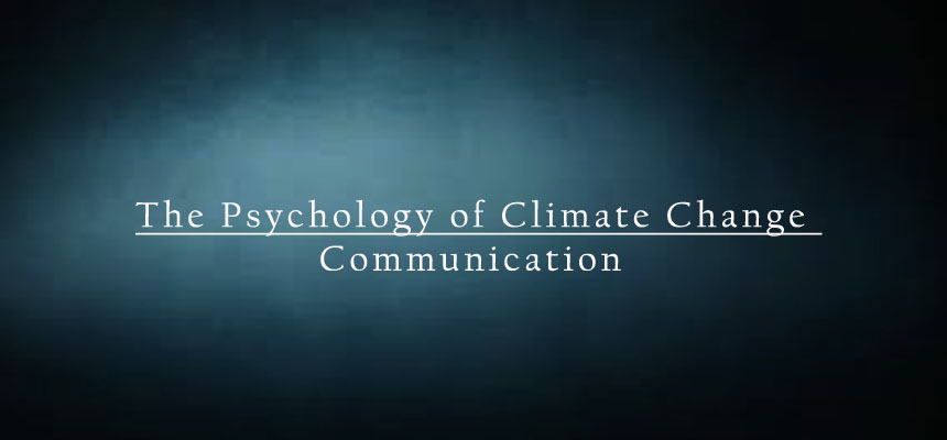 The Psychology of Climate Change Communication-2009